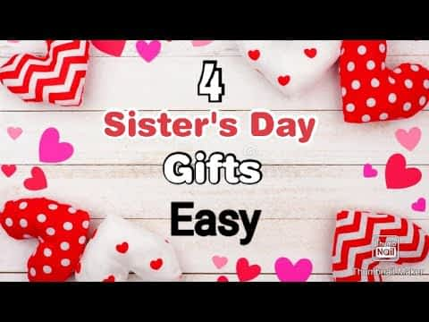 4 Amazing DIY Sister's Day Gift Ideas During Quarantine | Sisters Day Gifts | Sisters Day Gifts 2020