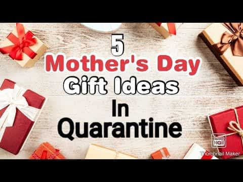 5 Amazing DIY Mother's Day Gift Ideas During Quarantine | Mothers Day Gifts | Mothers Day Gifts 2020