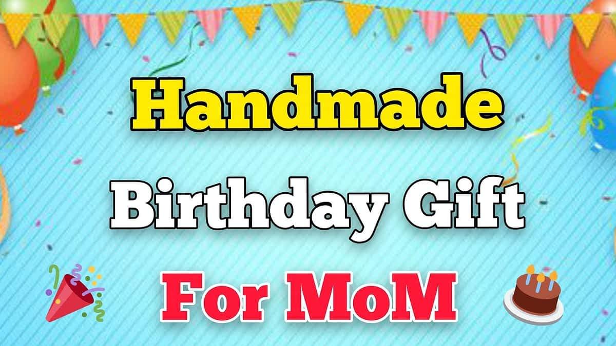 Lovely Handmade Birthday Gift Ideas for Mom   DIY Birthday Gift   Birthday Gifts 2021